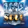 Ladies of Soul brengen sfeervolle power ballad : Nieuwe single We're In This Together ontroert en verrast!