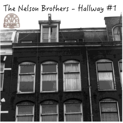 2 Nieuwe Singles The Nelson Brothers : Hallway #1 & Can't Outrun the Rain  !