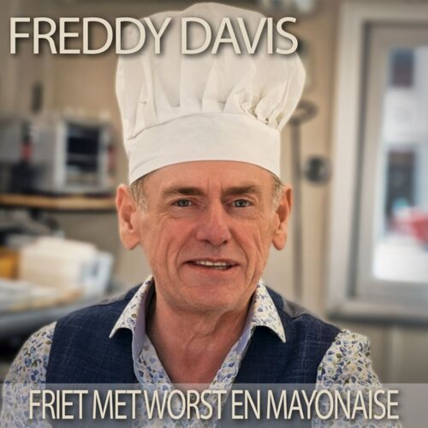 Nieuwe Single Freddy Davis : Friet met worst en mayonaise !