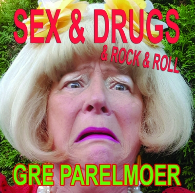 Nieuwe Single Gré Parelmoer : Sex & Drugs & Rock & Roll !